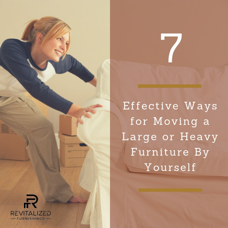 7 Effective Ways For Moving A Large Or Heavy Furniture By Yourself