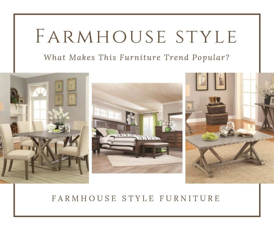 Furniture Trend: What Makes Farmhouse Style Furniture Popular?